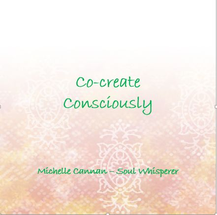 Consciously co-creating your life is one of the most powerful choices you can make