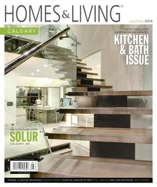 Homes & Living Magazine - Calgary Apr/May 2014 - Kitchen & Bath Issue TEASER