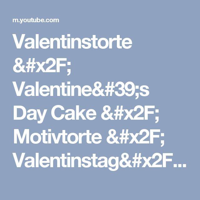 Valentinstorte / Valentine's Day Cake / Motivtorte / Valentinstag/Valentinstagstorte / Tutorial - YouTube