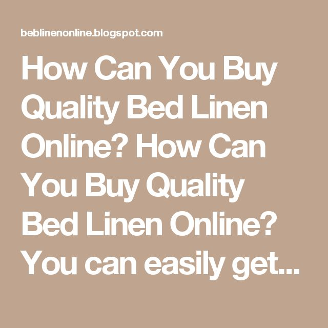 How Can You Buy Quality Bed Linen Online? How Can You Buy Quality Bed Linen Online? You can easily get the best Bed Linen at any of the online stores. These online stores have the best Bed Linen of different sizes, colors and in different designs as well. You can easily get the one by going through their website and select the right Bed Linen of your choice. By completing payment formalities you can give an online order of your bedding set by sitting at home. You will receive the delivery of…