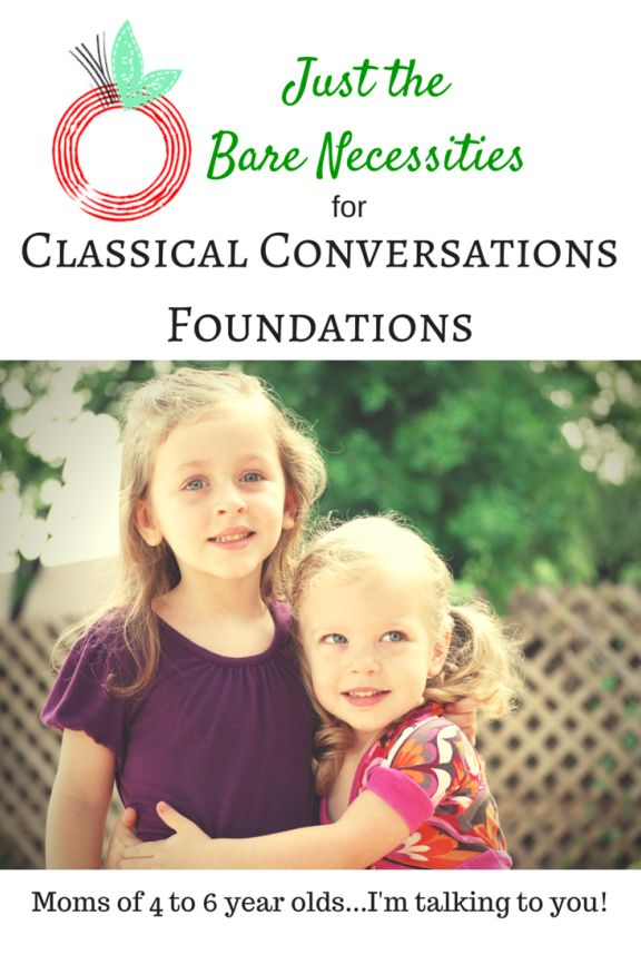 Just the Bare Necessities for Classical Conversations Foundations program. Getting started in CC with a 4 year old.