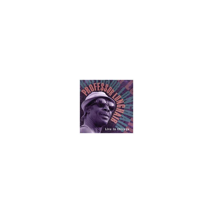 Professor longhair - Professor longhair:Live in chicago (Vinyl)