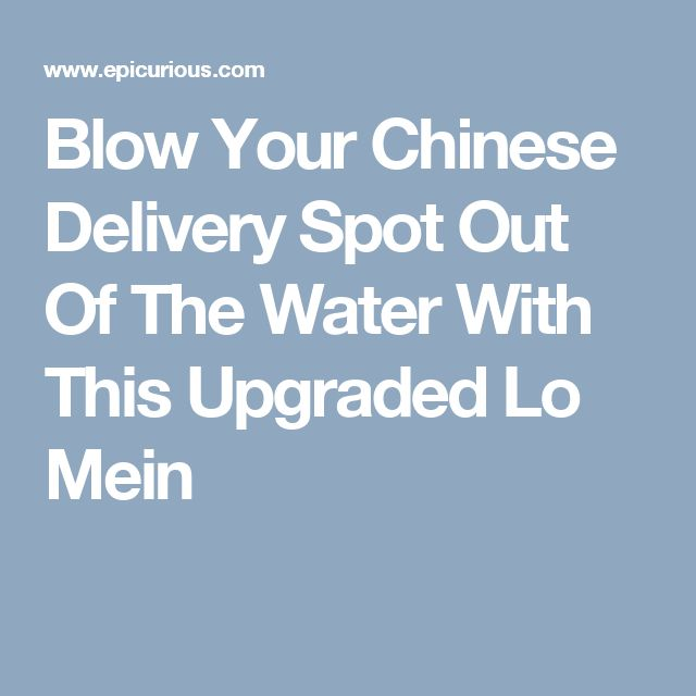 Blow Your Chinese Delivery Spot Out Of The Water With This Upgraded Lo Mein