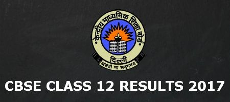 Central Board of Secondary Education (CBSE) Class 12 Result 2017