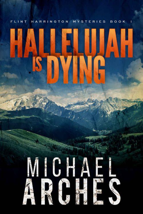 Hallelujah Is Dying (Flint Harrington Mysteries) ($0.99 to #Free) - #AmazonBooks