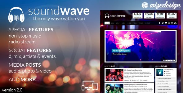 SoundWave - The Music Vibe WordPress Theme   http://themeforest.net/item/soundwave-the-music-vibe-wordpress-theme/5011090?ref=damiamio         SoundWave is the only place where you can enjoy music & radio while you look up for available or upcoming events, information about artists, photos, videos and Dj Mixes.  Audio This section allows you to listen to music or any radio station without stopping while you navigate on the site. As option you can add the artist name, music genre and release…