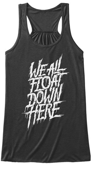 We All Float Down Here T Shirts Dark Grey Heather T-Shirt Front