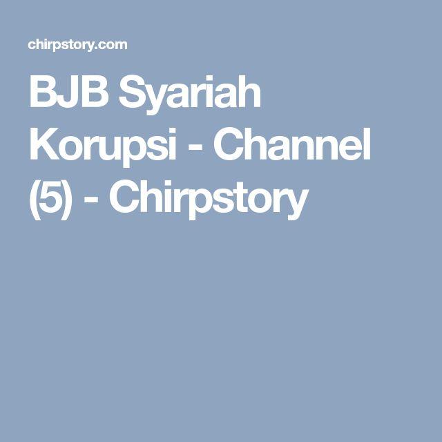 BJB Syariah Korupsi - Channel (5) - Chirpstory