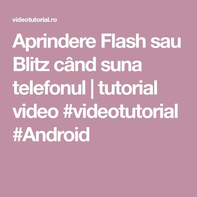 Aprindere Flash sau Blitz când suna telefonul | tutorial video #videotutorial #Android