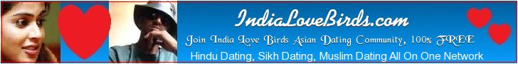 Free Indian Dating Network where Asian Singles can meet worldwide, Asian dating for all Hindu dating, Muslim dating, Sikh, dating, all at our massive Asian dating network, Join today 100% FREE http://www.IndiaLoveBirds.com