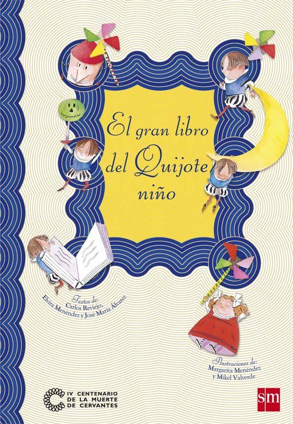 """""""El gran libro del Quijote niño"""" - Carlos Reviejo, Elvira Menéndez y José María Álvarez Fernández (Editorial SM)"""