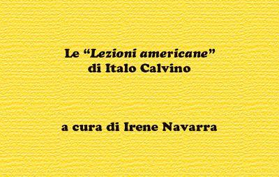 """Irene Navarra / Visioni: Critica letteraria / Le """"Lezioni americane"""" di Ita..."""