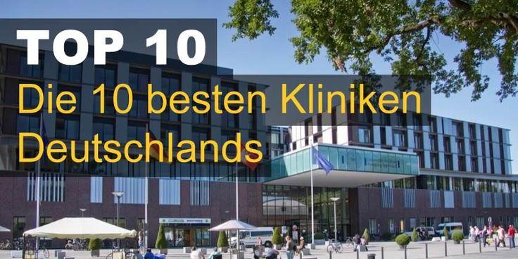 10 besten Kliniken Deutschlands. Die 10 besten Krankenhäuser Deutschlands gemäß der Focus-Klinikliste 2017. Bewertet werden die einzelnen Fachbereiche u. ...