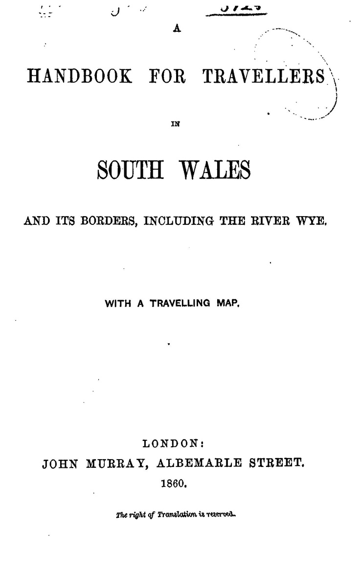 A handbook for travellers in South Wales and it's borders. 1860