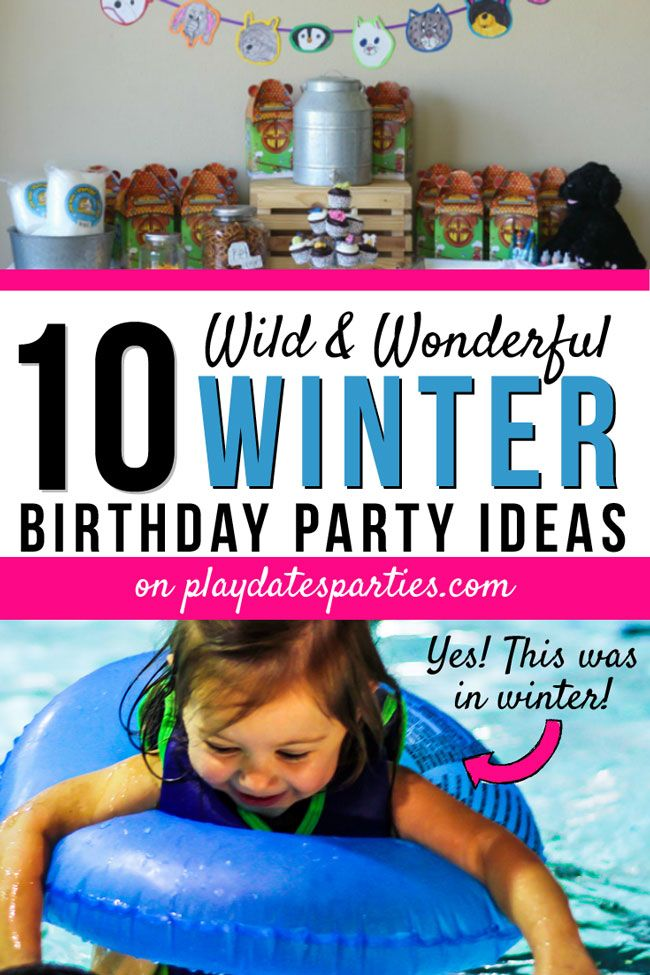 Winter Birthday Party Ideas 10 Party Themes They Ll Love Winter Birthday Parties Winter Birthday 7th Birthday Party For Boys