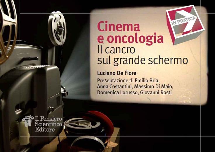 """""""Cinema e Oncologia Il cancro sul grande schermo"""" Luciano De Fiore"""