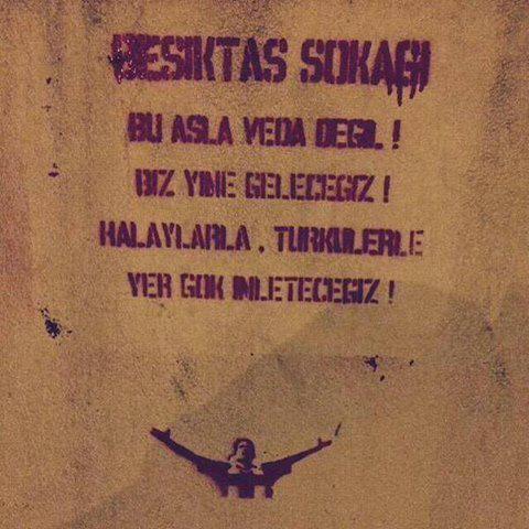 """çArşı on Twitter: """"Bu asla veda değil Biz yine geleceğiz Halaylarla türkülerle Yer gök inleteceğiz http://t.co/sSSteLh5NL"""""""