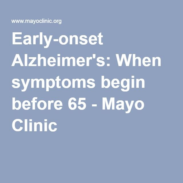 Early-onset Alzheimer's: When symptoms begin before 65 - Mayo Clinic