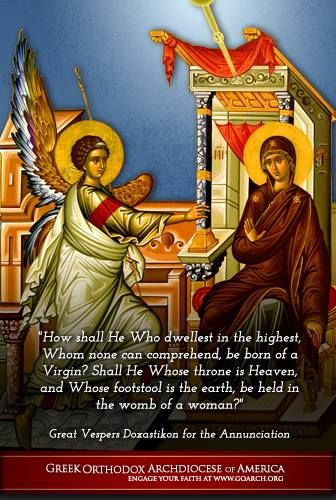 The Annunciation of the Theotokos  http://lent.goarch.org/family/annunciation.asp