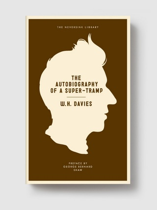 THE AUTOBIOGRAPHY OF A SUPER-TRAMP - W.H. DAVIES