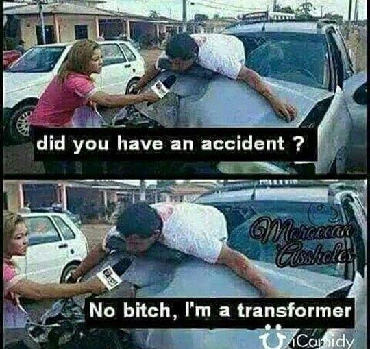 Para los que no saben qué significa aquí les va la traducción : Señora- ¿Tuviste un accidente ? Chico- ¡No es que soy un transformer !
