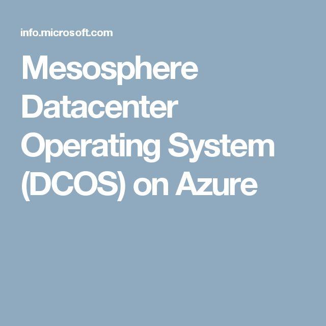 Mesosphere Datacenter Operating System (DCOS) on Azure