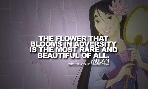 """Mulan, in """"Mulan"""": Disney Quotes, Favorite Quote, Mulan Quotes, Movie Quotes, Yearbooks Quotes, Flowers, Disney Princesses Quotes, Disney Character, Disney Movie"""