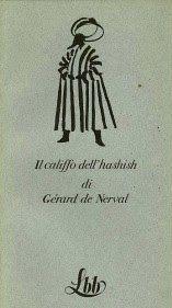 Leggere Libri Fuori Dal Coro : IL CALIFFO DELL'HASHISH Gerard de Nerval
