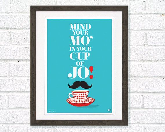Tea & Mustache  quote art print Mind your Mo in by myretronest, $25.00