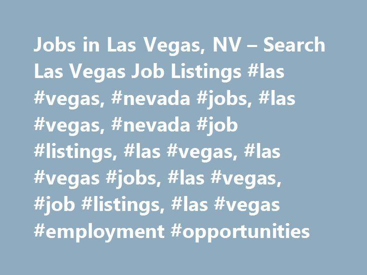 Jobs in Las Vegas, NV – Search Las Vegas Job Listings #las #vegas, #nevada #jobs, #las #vegas, #nevada #job #listings, #las #vegas, #las #vegas #jobs, #las #vegas, #job #listings, #las #vegas #employment #opportunities http://energy.nef2.com/jobs-in-las-vegas-nv-search-las-vegas-job-listings-las-vegas-nevada-jobs-las-vegas-nevada-job-listings-las-vegas-las-vegas-jobs-las-vegas-job-listings-las-vegas-employm/  # Jobs in Las Vegas, Nevada Las Vegas, NV Employment Information Las Vegas, Nevada…