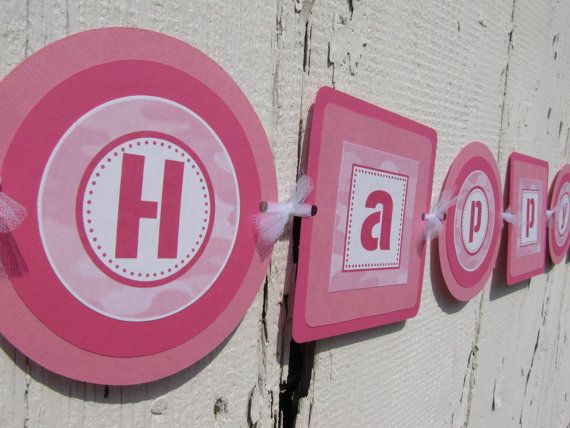Pink Camo Theme Happy Birthday Banner by designgirl16 on Etsy  Follow us on Facebook to be the 1st to receive coupon codes & sale information. https://www.facebook.com/designgirl.etsy