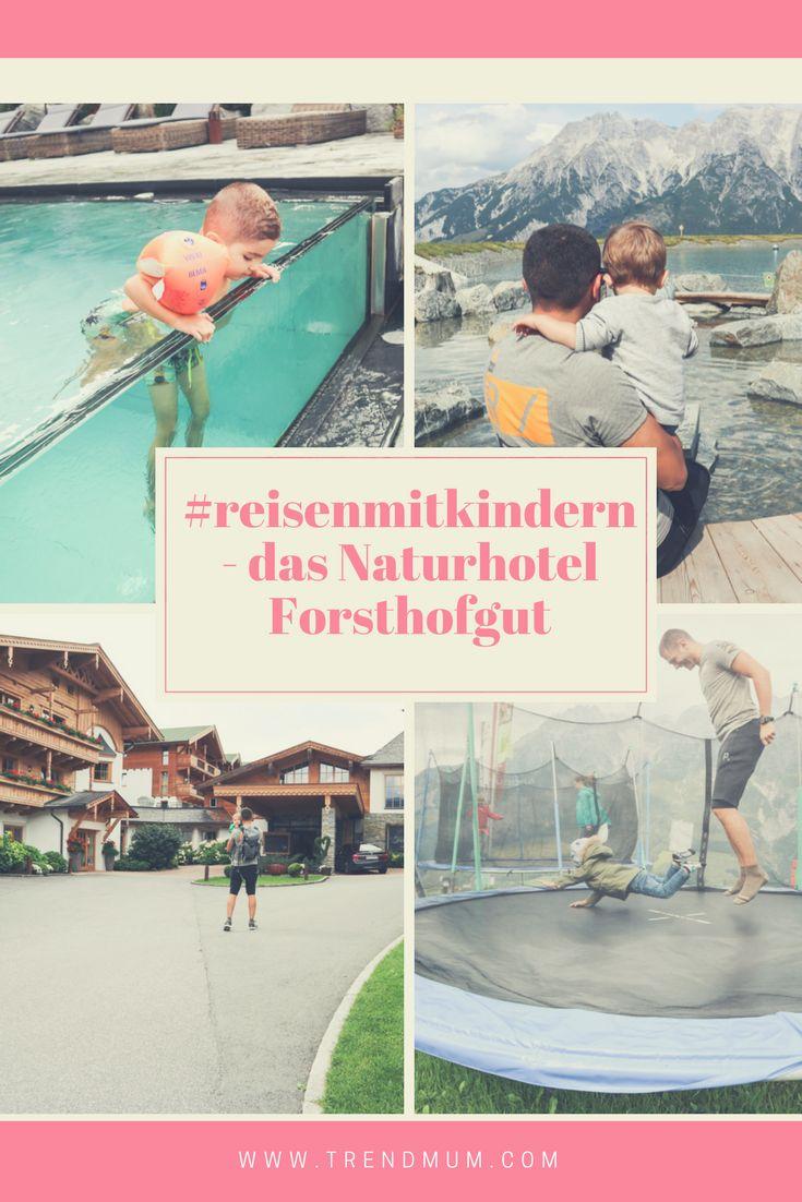 Reisen mit Kindern - Unser perfekter Wochendausflug im Naturhotel Forsthofgut