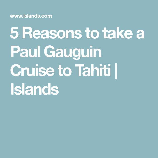 5 Reasons to take a Paul Gauguin Cruise to Tahiti   Islands