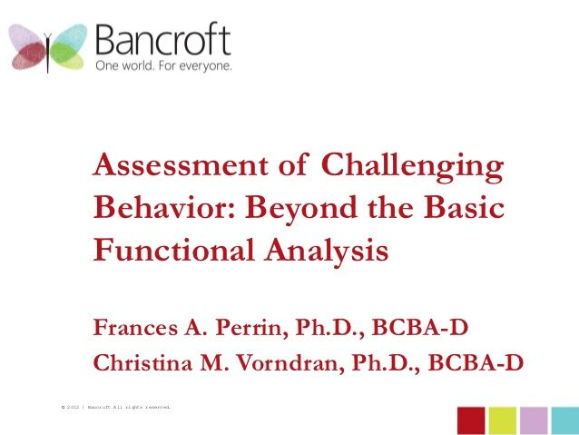 Bancroft   Assessment of Challenging Behavior: Beyond the Basic Functional Analysis at Autism NJ