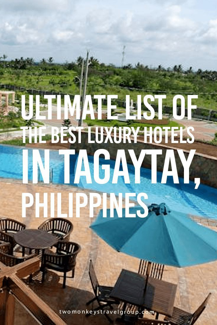 Ultimate List of the Best Luxury Hotels in Tagaytay, Philippines Providing you the ultimate list of the BEST LUXURY HOTELS IN TAGAYTAY – includes rates, locations and great reviews that will definitely help you with your stay anywhere in Tagaytay!