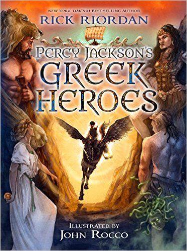 Percy Jackson's Greek Heroes: Rick Riordan, John Rocco: 9781423183655: AmazonSmile: Books