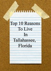 Top 10 Reasons to Live, Buy and Invest In Tallahassee, Florida