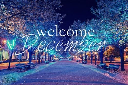 Welcome December december quotes hello december welcome december hello december quotes december images december quotes and sayings december image quotes hello december 2015 december pictures