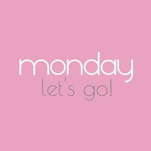 Monday, Lets Go monday monday quotes monday pictures