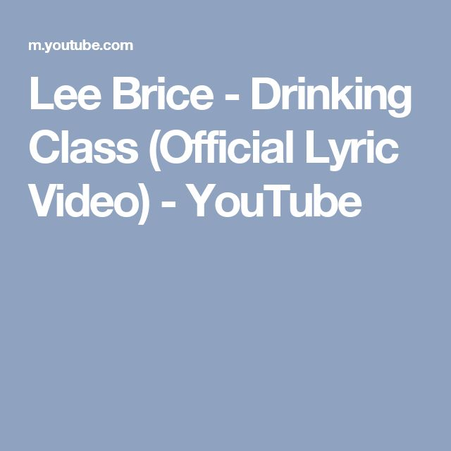 Lee Brice - Drinking Class (Official Lyric Video) - YouTube