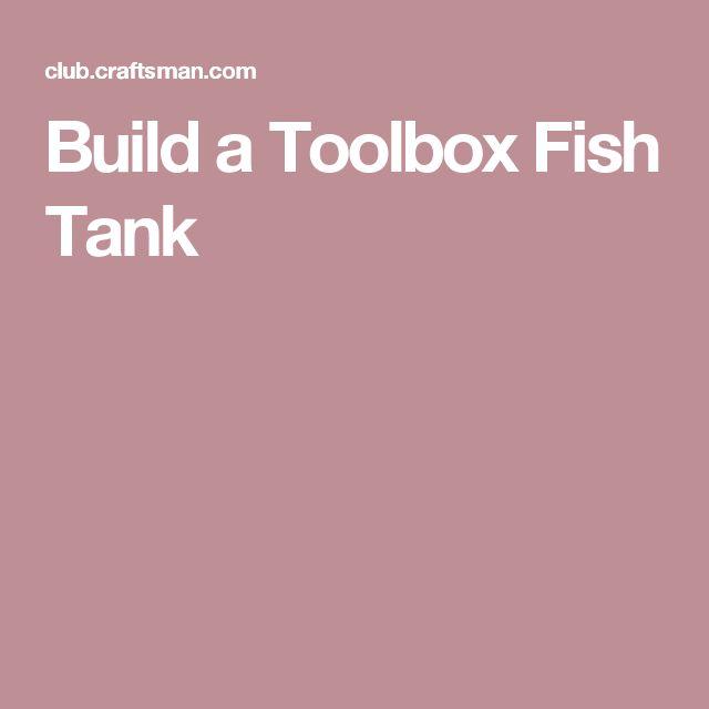 Build a Toolbox Fish Tank