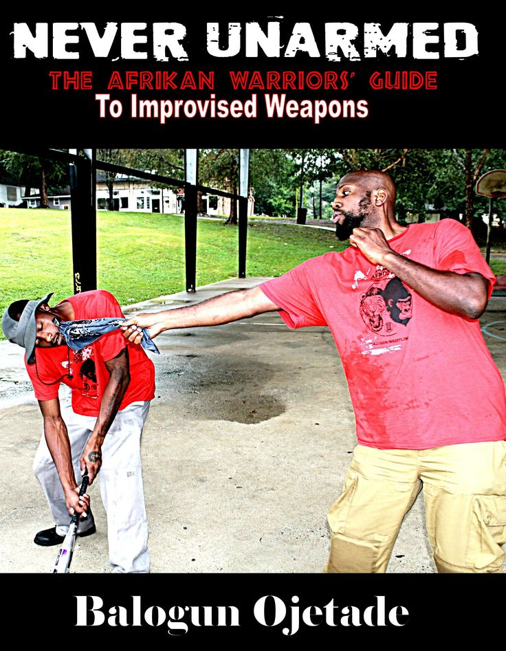 NeverUnarmed: The Afrikan Warriors' Guide to ImprovisedWeapons is available NOW!  Paperback: https://www.amazon.com/dp/1978118325 E-Book: https://www.amazon.com/dp/B076F9WMR4