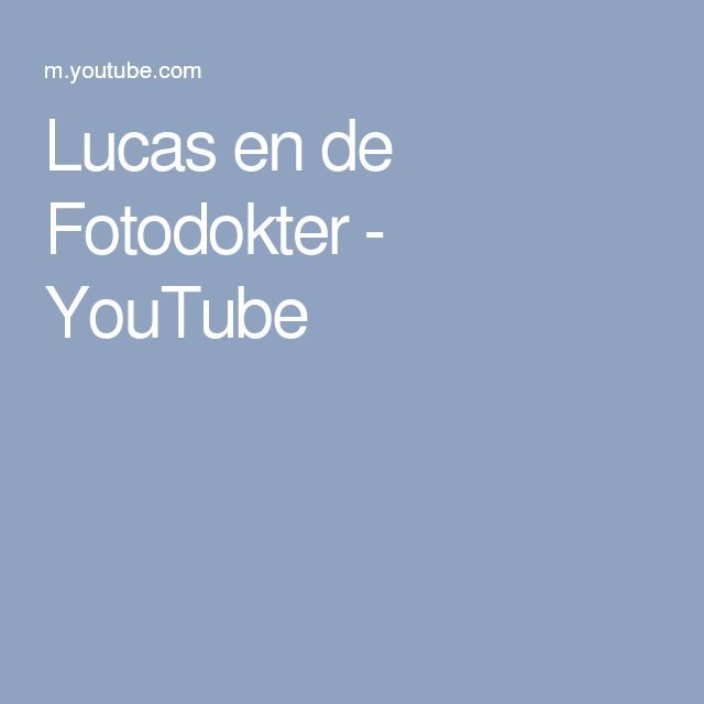 Lucas en de Fotodokter - YouTube