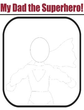 Cute... draw dad as a SUPERHERO - they can color over the lines to personalize it - the pictures are ADORABLE!! Part of a Gift Book to give to Dad!