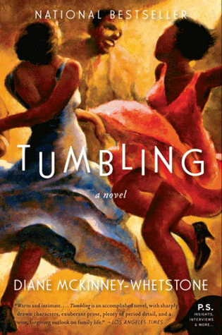 """Tumbling: A Novel by Diane McKinney-Whetstone. In 1940s Philadelphia, a childless black couple, Herbie and Noon, are blessed with daughters when on two separate occasions children are left on their doorstep. A tale of a close-knit community where """"brown faces laughed for real, not the mannered tee-hees of the workday, but booming laughs."""" A first novel."""