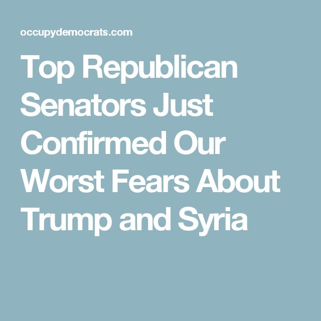 Top Republican Senators Just Confirmed Our Worst Fears About Trump and Syria