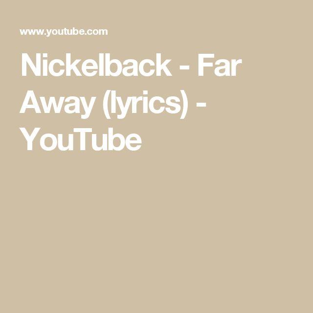 Nickelback - Far Away (lyrics) - YouTube