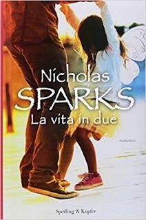 I miei magici mondi: Recensione: La vita in due di Nicholas Sparks