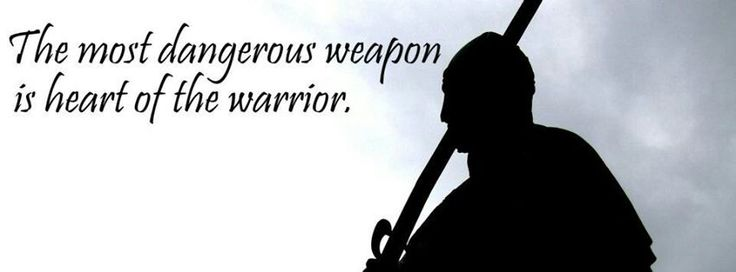 Heart Of A Warrior Quotes: Heart Of A Warrior