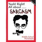 This is a starter pack of humour worksheets centred around the topic of Sarcasm.  Topics include:   - Irony v Sarcasm   - Sarcasm Detector   - Sarc...